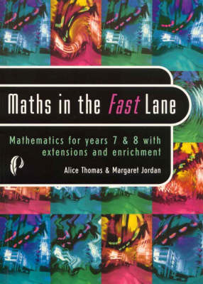 Maths in the Fast Lane: Mathematics for Years 7 & 8 with Extensions and Enrichment (Paperback)
