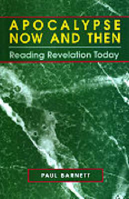 Apocalypse Now and Then: Reading Revelation Today - Reading the Bible today commentaries (Paperback)