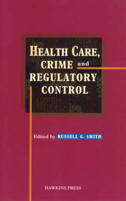 Health Care, Crime and Regulatory Control (Paperback)