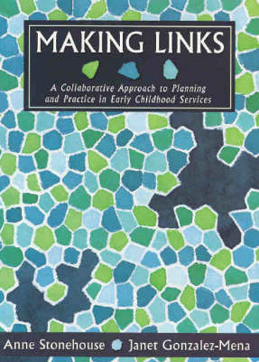 Making Links: A Collaborative Approach to Planning and Practices in Early Childhood (Paperback)