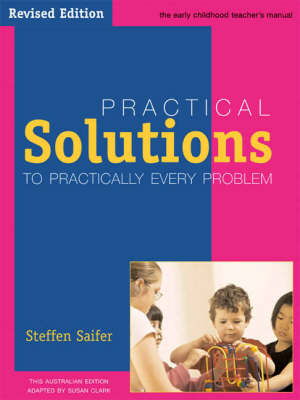 Practical Solutions to Practically Every Problem: The Early Childhood Teachers Manual (Paperback)