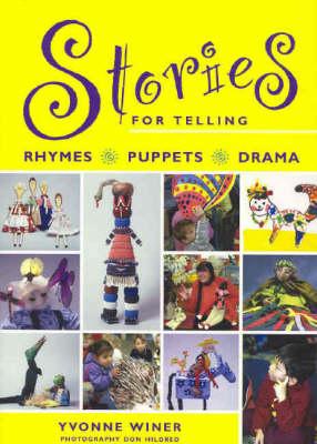 Stories for Telling: Rhymes, Puppets, Drama (Paperback)