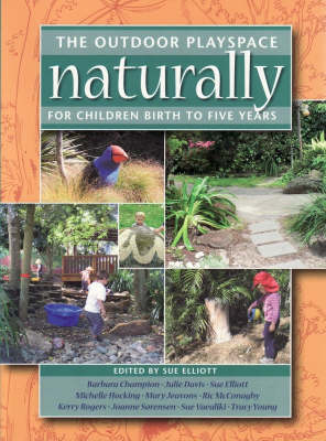 The Outdoor Playspace Naturally: For Children Birth to Five Years (Paperback)