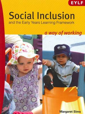 Social Inclusion and the Early Years Learning Framework: A Way of Working (Paperback)