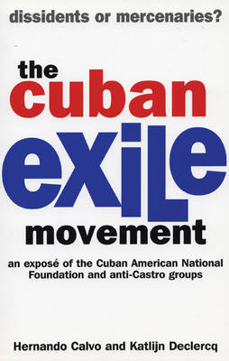 The Cuban Exile Movement: Dissidents or Mercenaries? (Paperback)