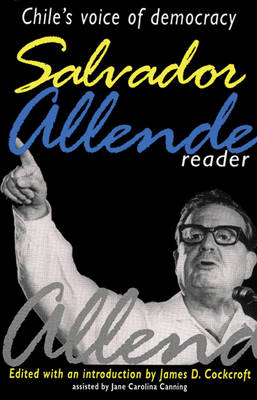Salvador Allende Reader: Chile's Voice of Democracy (Paperback)