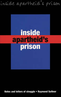 Inside Apartheid's Prisons: Notes and Letters of Struggle (Paperback)