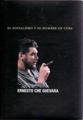 Socialismo Y El Hombre En Cuba, El (Paperback)
