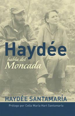 Haydee Habla Del Moncada (Paperback)