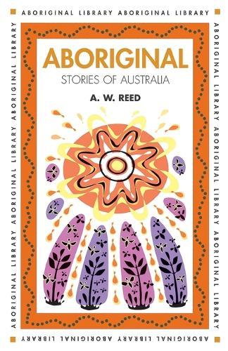 Aboriginal Stories of Australia - Aboriginal library (Paperback)