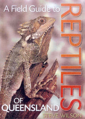 A Field Guide to Reptiles of Queensland (Paperback)
