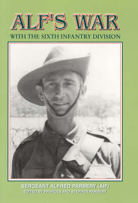 Alf's War: with the Sixth Infantry Division (Paperback)