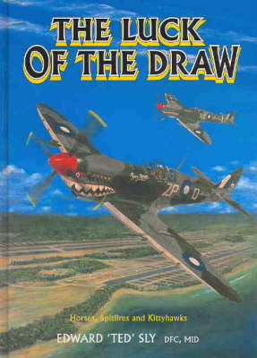 The Luck of the Draw: Horses, Spitfires and Kittyhawks (Hardback)
