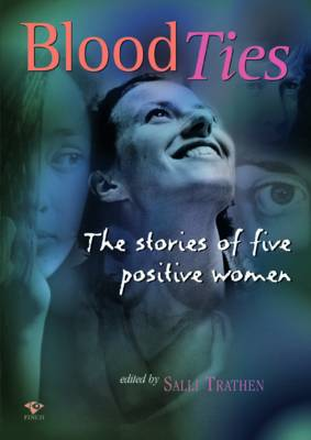 Blood Ties: The Stories of Five Positive Women (Paperback)
