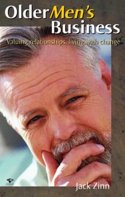 Older Men's Business: Valuing Relationships Living with Change (Paperback)