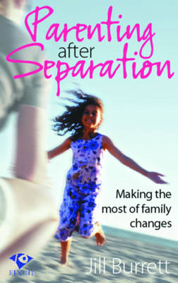 Parenting After Separation: Making the Most of Family Changes (Paperback)
