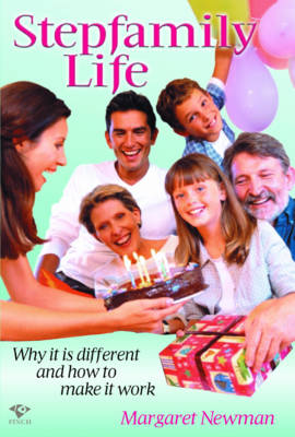 Stepfamily Life: Why it is Different and How to Make it Work (Paperback)