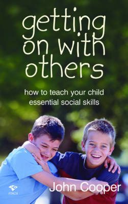 Getting on with Others: How to Teach Your Child Essential Social Skills (Paperback)