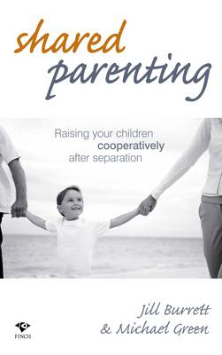 Shared Parenting: Raising Your Children Cooperatively After Separation (Paperback)