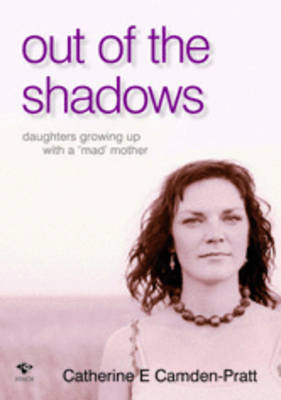 Out of the Shadows: Daughters Growing Up With A Mad Mother (Paperback)