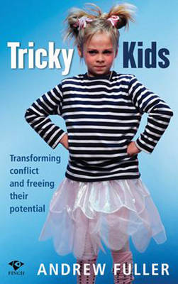 Tricky Kids: Transforming Conflict and Freeing Their Potential (Paperback)