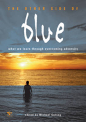 The Other Side of Blue: What We Learn Through Overcoming Adversity (Paperback)