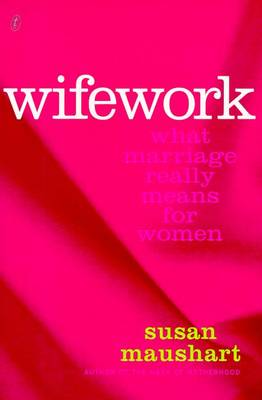 Wifework: What Marriage Really Means for Women (Paperback)