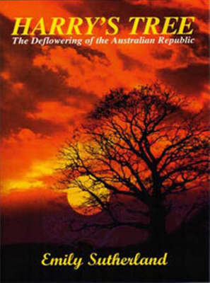 Harry's Tree: The Deflowering of the Australian Republic (Paperback)