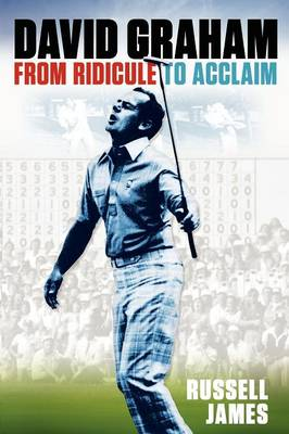 David Graham: From Ridicule to Acclaim (Paperback)