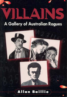 Villians: A Gallery of Australian Rogues (Paperback)