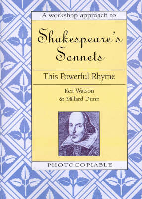 A Workshop Approach to Shakespeare's Sonnets: This Powerful Rhyme (Paperback)