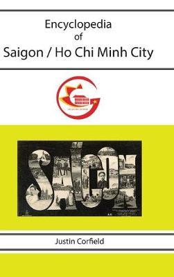 Encyclopedia of Saigon / Ho Chi Minh City (Hardback)