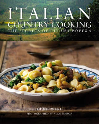 Italian Country Cooking: The Secrets of Cucina Povera - Food and Mood (Hardback)