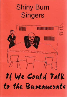 If We Could Talk to the Bureaucrats: The Sixth Shiny Bum Songbook (Paperback)