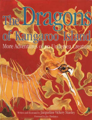 Dragons of Kangaroo Island: More Adventures of an Undersea Creature (Hardback)