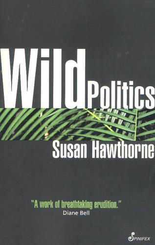 Wild Politics: Feminism, Globalisation and Bio-Diversity (Paperback)
