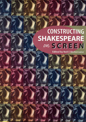 Constructing Shakespeare on Screen (Paperback)