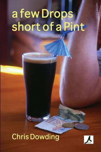 A Few Drops Short of a Pint (Paperback)