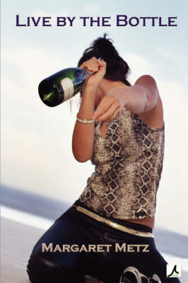 Live by the Bottle (Paperback)