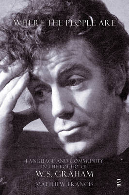 Where the People Are: Language and Community in the Poetry of W. S. Graham (Paperback)