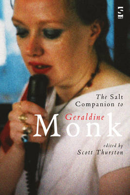 The Salt Companion to Geraldine Monk - Salt Companions to Poetry (Paperback)