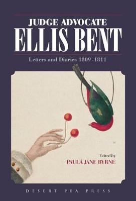 Judge Advocate - Ellis Bent: Letter and Diaries 1810-1811 (Paperback)