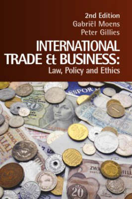 International Trade and Business: Law, Policy and Ethics (Paperback)