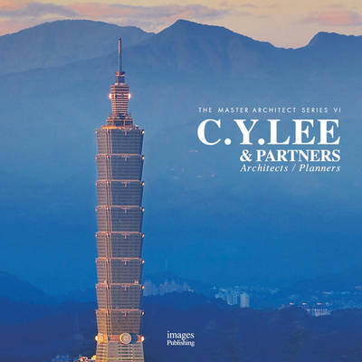 C. Y. Lee and Partners: Architects and Planners - Master Architect Series VI (Hardback)