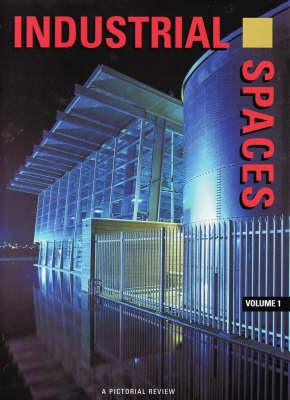 Industrial Spaces: v. 1 (Hardback)