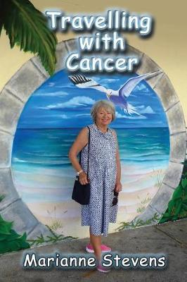 Travelling with Cancer (Paperback)