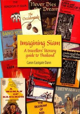 Imagining SIAM: A Travellers' Literary Guide to Thailand (Paperback)