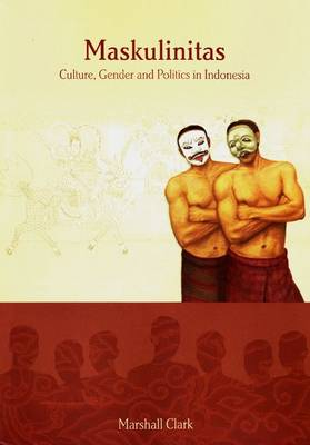 Maskulinitas: Culture, Gender and Politics in Indonesia (Paperback)