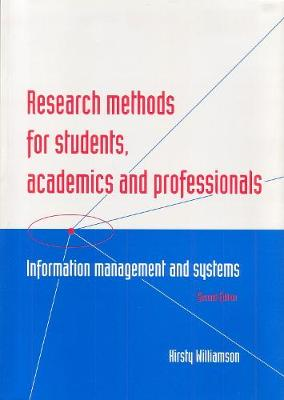 Research Methods for Students, Academics and Professionals: Information Management and Systems - Topics in Australasian Library and Information Studies (Paperback)