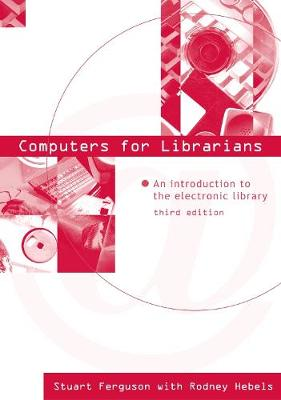 Computers for Librarians: An Introduction to the Electronic Library - Topics in Australasian Library and Information Studies (Paperback)